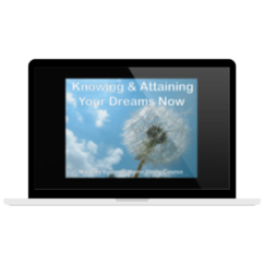 Knowing and Attaining Your Dreams Now Online