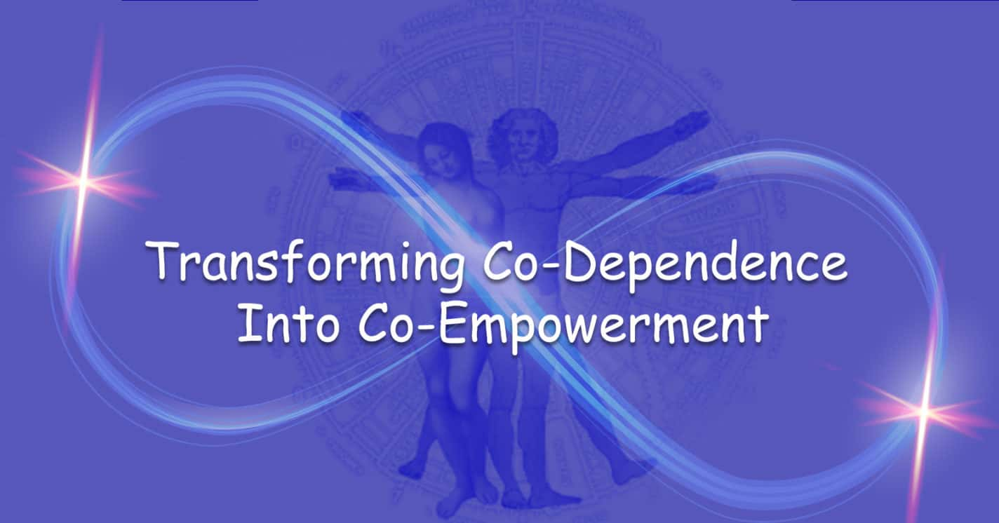 TRANSFORMING Co-Dependence Into Co-Empowerment