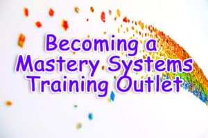 Becoming A Mastery Systems Training Outlet - Conference Call @ Your Home