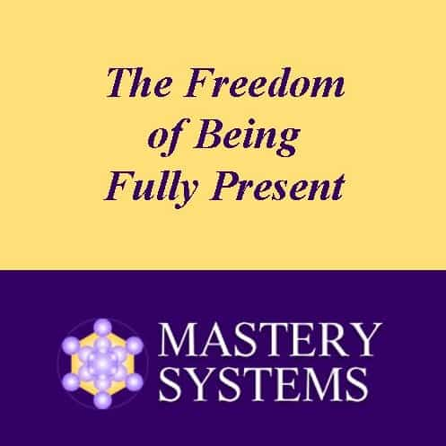 The Freedom Of Being Fully Present Audio Course