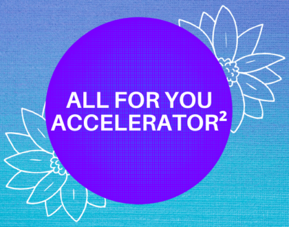 All For You™ Accelerated²