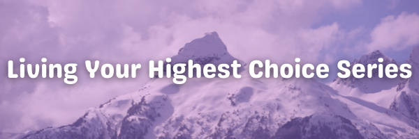 Living You Highest Choice Series